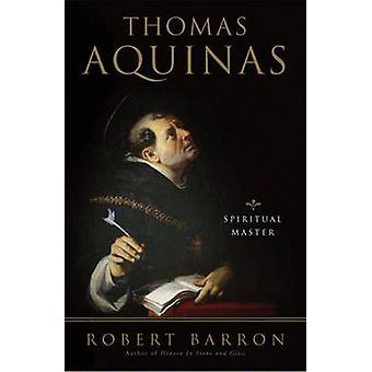 Thomas av Aquino - andliga mästare av Robert Barron - 9780824524968 bok
