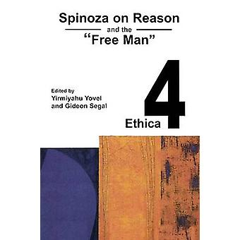 Spinoza on Reason and the Free Man - Papers Presented at the Fourth Je