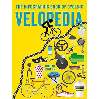 Velopedia - The infographic book of cycling by Robert Dineen - 9781781