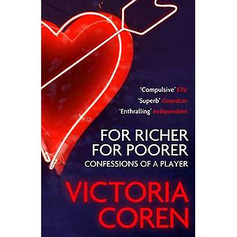 For Richer - For Poorer - Confessions of a Player by Victoria Coren -