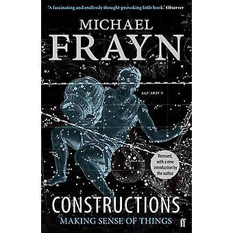 الإنشاءات-مما يجعل الشعور بالأشياء بواسطة مايكل فراين-978057124088