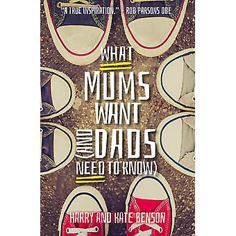 Mitä äidit haluavat (ja isä on tiedettävä) by Harry Benson - Kate Benson