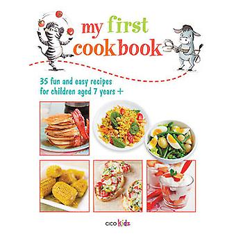 My First Cookbook - 35 fun and easy recipes for children aged 7 years
