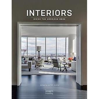 Interiors - Inside the American Home by Interiors - Inside the American