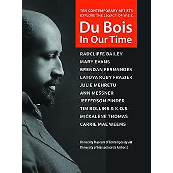 Du Bois in Our Time by University Museum of Contemporary Art - Univer