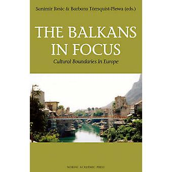 Balkans in Focus - Cultural Boundries in Europe by Sanimir Resic - Bar