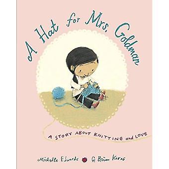 Chapeau pour le Mrs.Goldman: une histoire de tricot et de l'amour