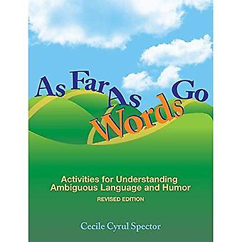 As Far As Words Go: Activities for Understanding Ambiguous Language and Humor, Revised Edition