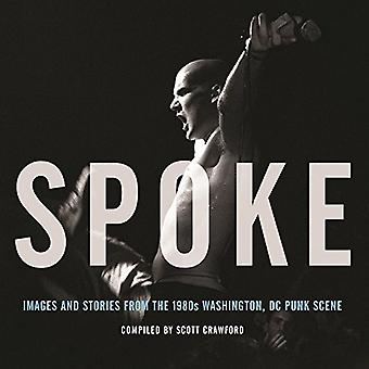 Spoke: Images And Stories From The 1980s Washington, Dc Punk Scene (Hardback)
