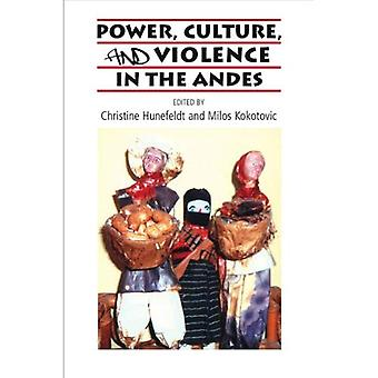 Poder, cultura y violencia en los Andes (biblioteca de Sussex de estudio: nuevas perspectivas en la sociedad, cultura, historia de América Latina)