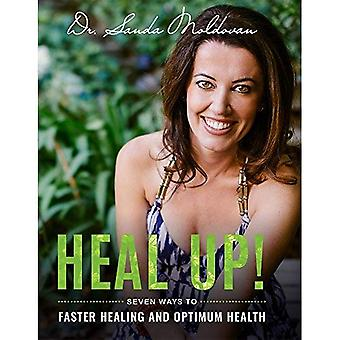 Heal Up!: Seven Ways to Faster Healing and Optimum Health