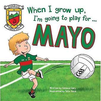 Wenn ich groß bin, werde ich zum spielen für Mayo