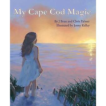 My Cape Cod Magic by Palmer & J Bean