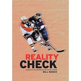 Reality Check Travels in the Australian Ice Hockey League by Brodie & Will