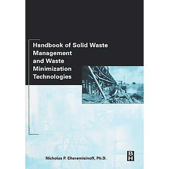 Handbook of Solid Waste Management and Waste Minimization Technologies by Cheremisinoff & Nicholas P.