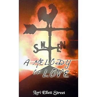 A Melody of Love by Street & Lori Ellett