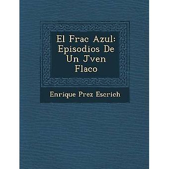 El Frac Azul Episodios De Un Jven Flaco af Escrich & Enrique Prez