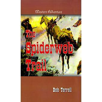 The Spiderweb Trail by Terrell & Bob