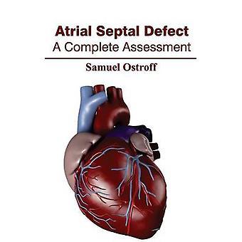 De volledige beoordeling atriale Septal Defect A door Ostroff & Samuel