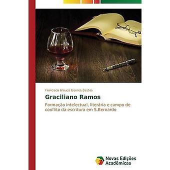Graciliano Ramos door Gomes Bastos Francisco Glauco