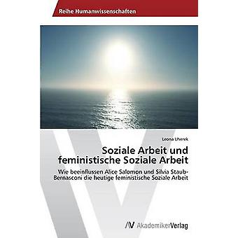 Soziale Arbeit und feministische Soziale Arbeit por Uherek Leona