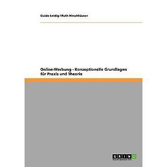 OnlineWerbung. Konzeptionelle Grundlagen fr Praxis Und Theorie von & Guido Leidig