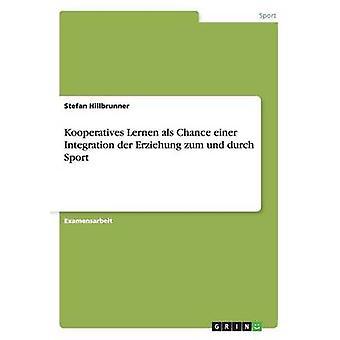 Kooperatives Lernen als Chance einer integração der Erziehung zum und durch esporte por Hillbrunner & Stefan