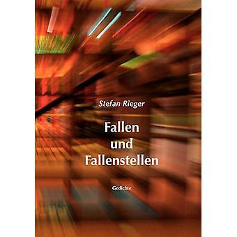 Gefallenen Und Fallenstellen von & Stefan Rieger