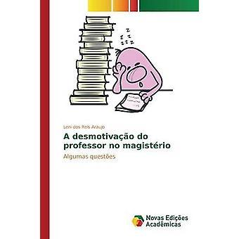 Un desmotivao no hacer profesor magistrio por dos Reis Araujo Leni