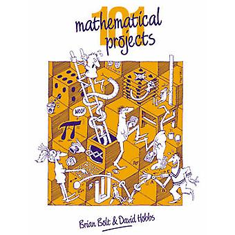 101 Mathematical Projects by Brian Bolt - David Hobbs - 9780521347594