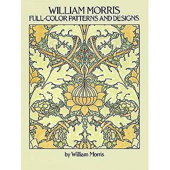 Full-Colour Patterns and Designs by William Morris - 9780486256450 Bo