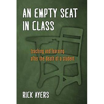 An Empty Seat in Class - Teaching and Learning After the Death of a St