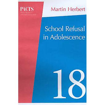 School Refusal in Adolescence (2nd Revised edition) by Martin Herbert