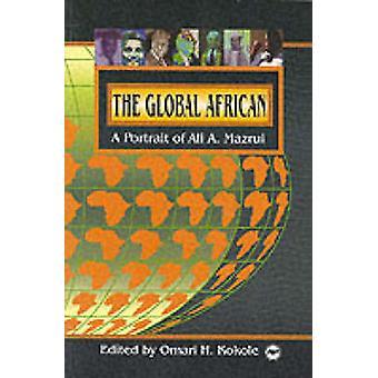 The Global African - A Portrait of Ali A Mazrui by Omari H. Kokole - 9