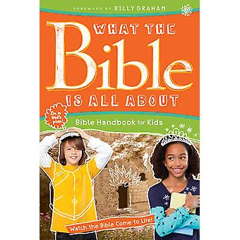 What the Bible Is All about Bible Handbook for Kids by Frances Blanke
