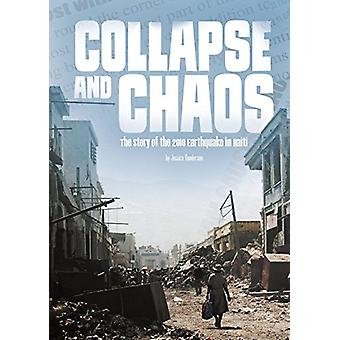 Collapse and Chaos - The Story of the 2010 Earthquake in Haiti by Jess
