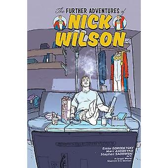The Further Adventures of Nick Wilson Volume 1 by The Further Adventu