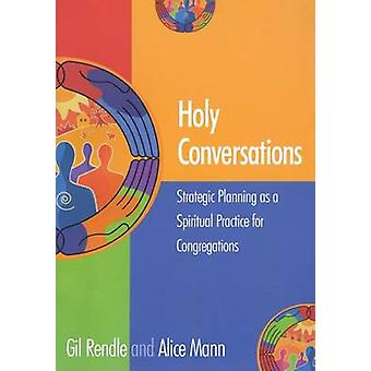 Holy Conversations - Strategic Planning as a Spiritual Practice for Co