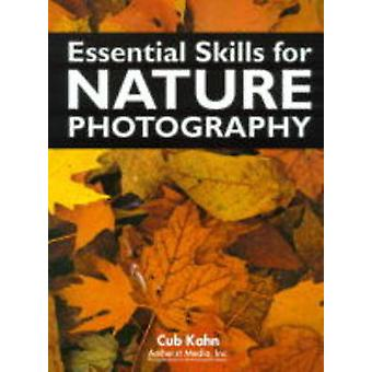 Essential Skills for Nature Photography by Cub Kahn - 9781584280095 B