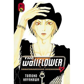The Wallflower 6 by Tomoko Hayakawa - 9781612623498 Book