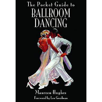 The Pocket Guide to Ballroom Dancing by Maureen Hughes - 978184468082
