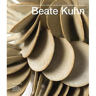 Beate Kuhn - Ceramic Works from the Freiberger Colleciton by Angelika