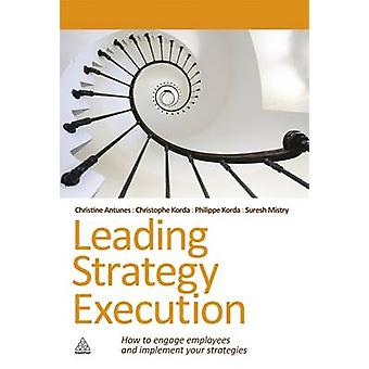 Leading Strategy Execution - How to Engage Employees and Implement You