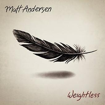 Matt Andersen - Weightless [Vinyl] USA import