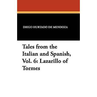 Tales from the Italian and Spanish Vol. 6 Lazarillo of Tormes by de Mendoza & Diego Hurtado