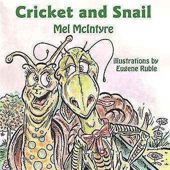 Cricket and Snail by McIntryre & Mel
