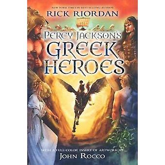 Percy Jackson's Greek Heroes by Rick Riordan - 9780606394987 Book