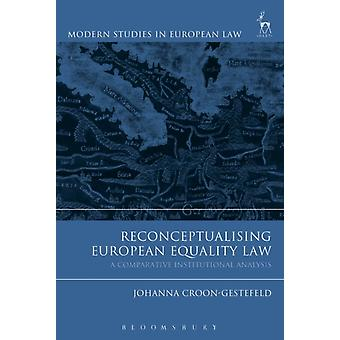 Reconceptualising European Equality Law by Johanna CroonGestefeld