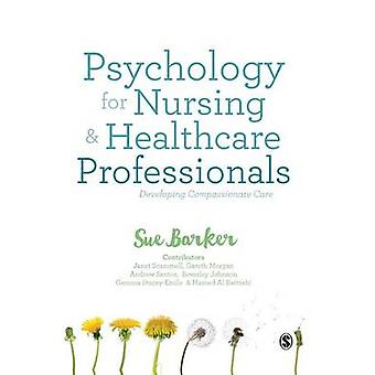 Psychology for Nursing and Healthcare Professionals by Barker & Sue