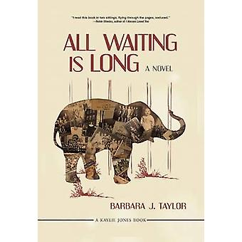 All Waiting Is Long by Barbara J Taylor - 9781617754715 Book